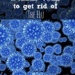 Natural ways to get rid of the Flu