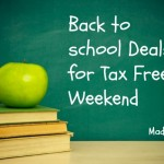 Back to school Deals for Tax Free Weekend