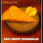 Easy Dinner Recipes for Kids: Cheesy Quesadillas