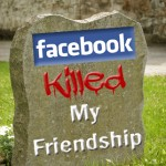 Facebook Killed My Friendship