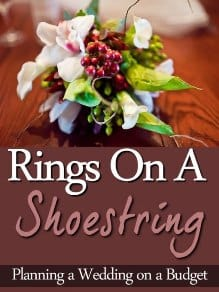 Rings On A Shoestring: Planning A Wedding On A Budget