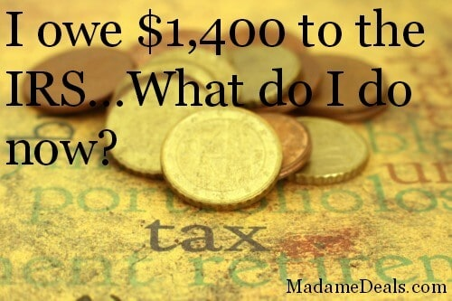I owe the IRS $1,400…Now what?