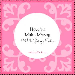 Make Money with Garage Sales