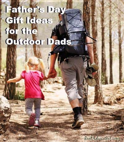 Father's Day Gift Ideas for the Outdoor Dads