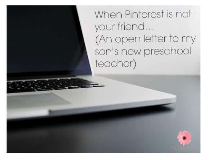 When Pinterest is not your friend… (An open letter to my son's new preschool teacher)